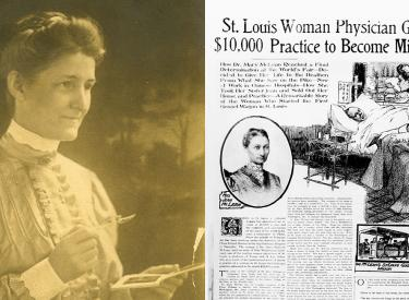 "ON A MISSION Mary Hancock McLean (M.D. 1883) became a champion for those in need, both in her native St. Louis and around the world. The newspaper clip below highlights one of her overseas missions: ""Here in St. Louis, a cultured woman has abandoned an income of $10,000 a year and the comforts and enjoyments of the land of her birth to become a missionary in China."""